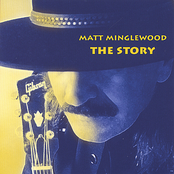 Matt Minglewood: The Story