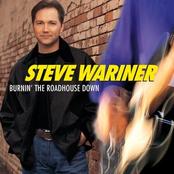 Steve Wariner: Burnin' The Roadhouse Down