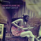 Gary Clark Jr.: The Bright Lights EP