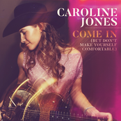 Caroline Jones: Come In (But Don't Make Yourself Comfortable)