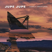 Jupe Jupe: Lonely Creatures