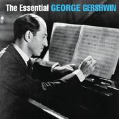 Gershwin: The Essential George Gershwin