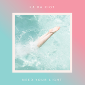 Ra Ra Riot: Need Your Light