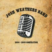 Josh Weathers Band: 2006 - 2009 Compilation