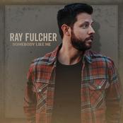 Ray Fulcher: Somebody Like Me