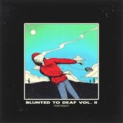Blunted to Deaf Vol. II