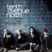Tenth Avenue North: Over And Underneath