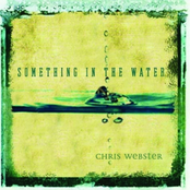 Chris Webster: Something In The Water