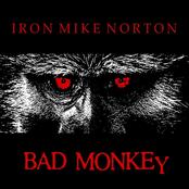 Iron Mike Norton: Bad Monkey