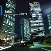 Later by Crazy P