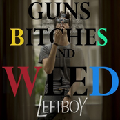 Guns, Bitches and Weed