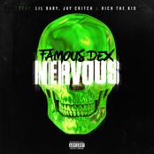 Famous Dex: Nervous (feat. Lil Baby, Jay Critch & Rich the Kid)