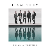I Am They: Trial & Triumph