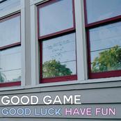 Good Game: Good Luck Have Fun