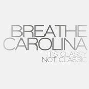 Breathe Carolina: It's Classy, Not Classic