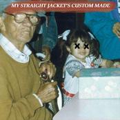 my straight jacket's custom made