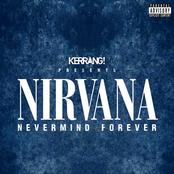 Kerrang! Presents Nirvana Nevermind Forever