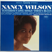 Nancy Wilson: Yesterday's Love Songs - Today's Blues