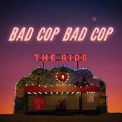 Bad Cop/Bad Cop: The Ride