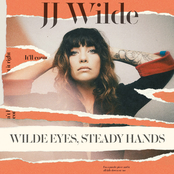 JJ Wilde: Wilde Eyes, Steady Hands