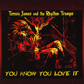 Teresa James and The Rhythm Tramps: You Know You Love It