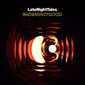 Badbadnotgood: Late Night Tales: Badbadnotgood