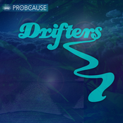 Probcause: Drifters