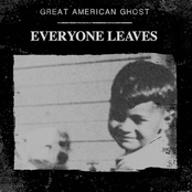 Great American Ghost: Everyone Leaves