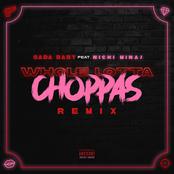 Whole Lotta Choppas (Remix) [feat. Nicki Minaj]