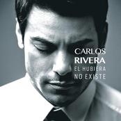 Carlos Rivera: El Hubiera No Existe