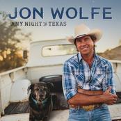 Jon Wolfe: Any Night in Texas