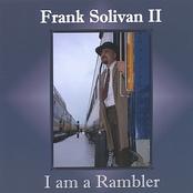 Frank Solivan: I am a Rambler