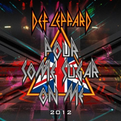 Def Leppard: Pour Some Sugar On Me (2012)