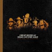 Mike and the Moonpies: Cheap Silver and Solid Country Gold
