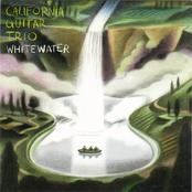 California Guitar Trio: Whitewater