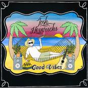 Josh Heinrichs: Good Vibes