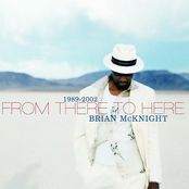 Brian Mcknight: From There to Here: 1989-2002