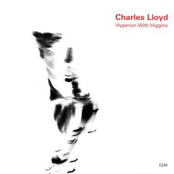 Charles Lloyd: Hyperion With Higgins