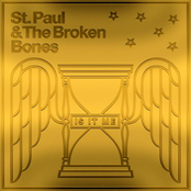 St. Paul and The Broken Bones: Is It Me
