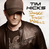 Tim Hicks: Shake These Walls