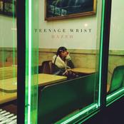 Teenage Wrist: Dazed