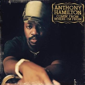 Anthony Hamilton: Comin' From Where I'm From