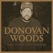 Donovan Woods: Hard Settle, Ain't Troubled
