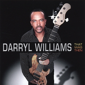 Darryl Williams: That Was Then