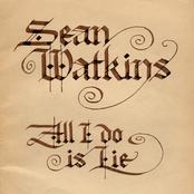 Sean Watkins: All I Do is Lie