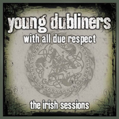 Young Dubliners: With All Due Respect - The Irish Sessions
