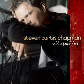 Steven Curtis Chapman: All About Love