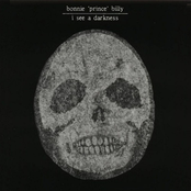 Bonnie Prince Billy: I See a Darkness