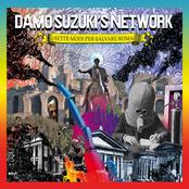 Damo Suzuki's Network: Sette modi per salvare Roma
