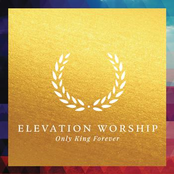 Elevation Worship: Only King Forever